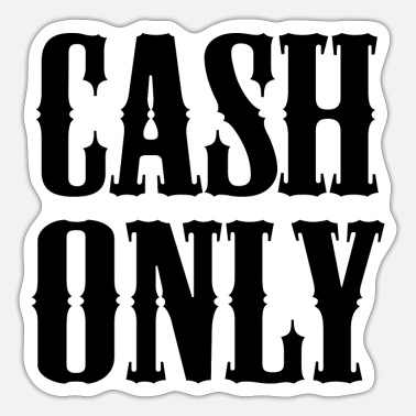 Cash Cash Only - Sticker