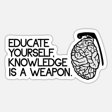 Knowledge Knowledge is a weapon - Sticker
