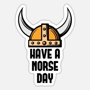 Norse Have A Norse Day - Sticker
