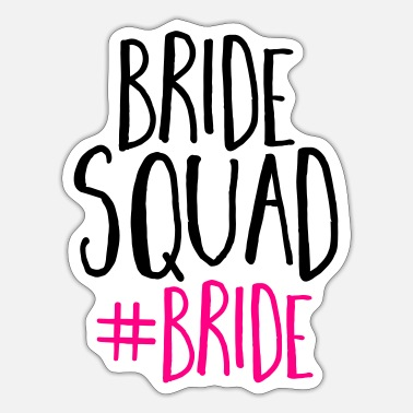 Bride Bride Squad Bride - Sticker