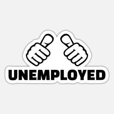 Unemployed Unemployed - Sticker