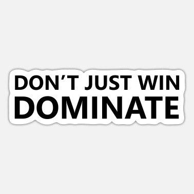 Dominant Dominate - Sticker