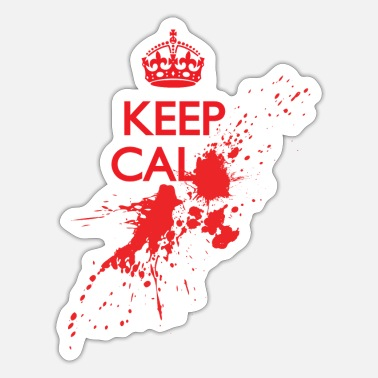 Funny Mike Keep Calm and ... Blood, Splatter, Funny Quotes - Sticker