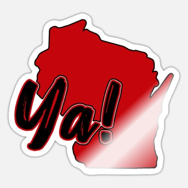 Wisconsin WI Ya MADISON - Sticker
