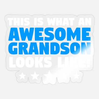 This Is What An Awesome Grandson Looks Like - Sticker