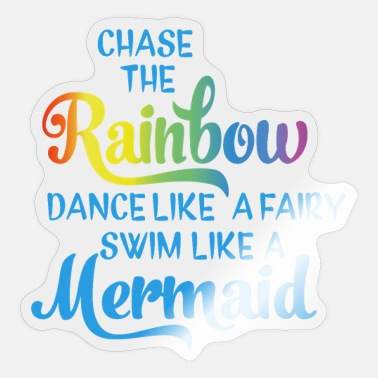 Chasing Rainbows Chase the Rainbow - Sticker