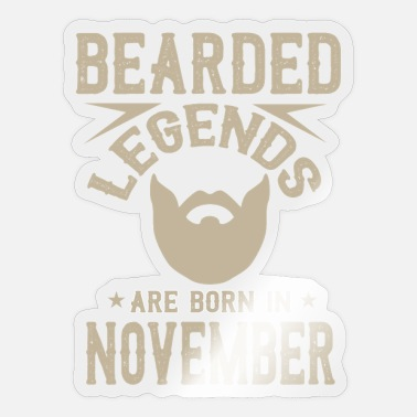 Bearded legends are born in november - Sticker