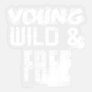 Young Wild And Free Young Wild And Free - Sticker