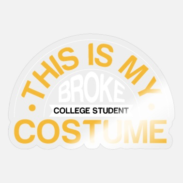 Student Life Student This is my broke student costume fun life - Sticker