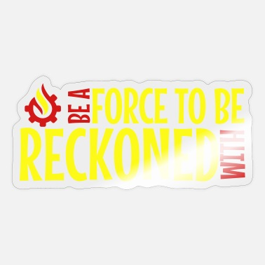 Force Be A Force - Sticker