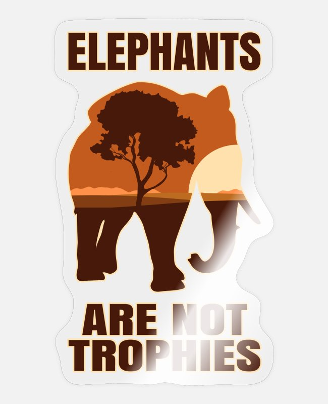 Wilderness Stickers - Elephants are not trophies - Sticker transparent glossy