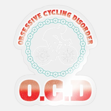 Funny Cycling Cycling Funny Design -Obsessive Cycling Disorder - Sticker