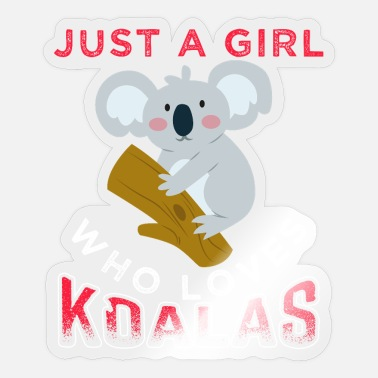 Koala Just A Girl Who Loves Koalas Funny Cute Koalas - Sticker