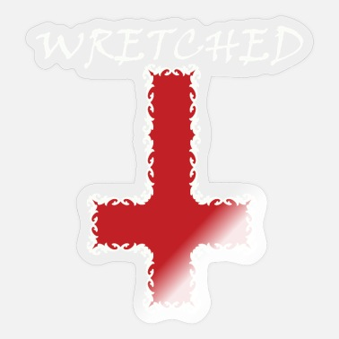 Wretch Wretched Upside Down Cross Gift Idea - Sticker