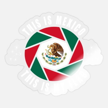 Central Mexico Mexico is my flag / Mexiko Central America - Sticker