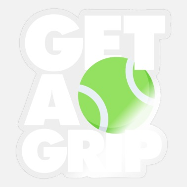Funny Tennis Get a grip Funny Tennis - Sticker