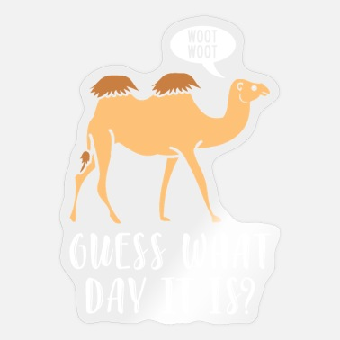 Woot Woot Hump Day Guess What Day It Is? Woot Woot Hump Day Camel - Sticker