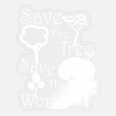Save The World Save the tree save the world - Sticker