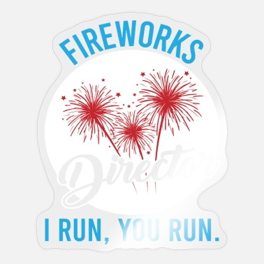 Great Tee For Everyone Saying Fireworks Director - Sticker