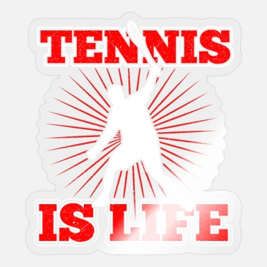 Tennis Is Life tennis is life - Sticker