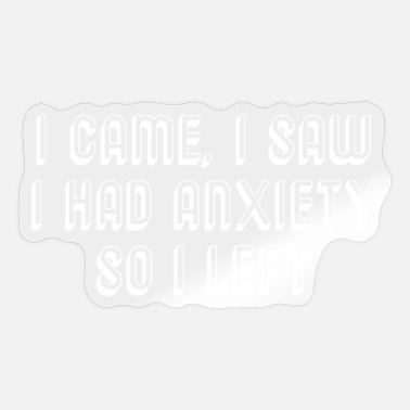Anxiety Anxiety - Sticker