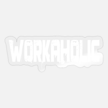 Workaholic Workaholic - Sticker