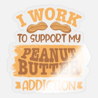 Peanut Butter Of peanut butter - Sticker