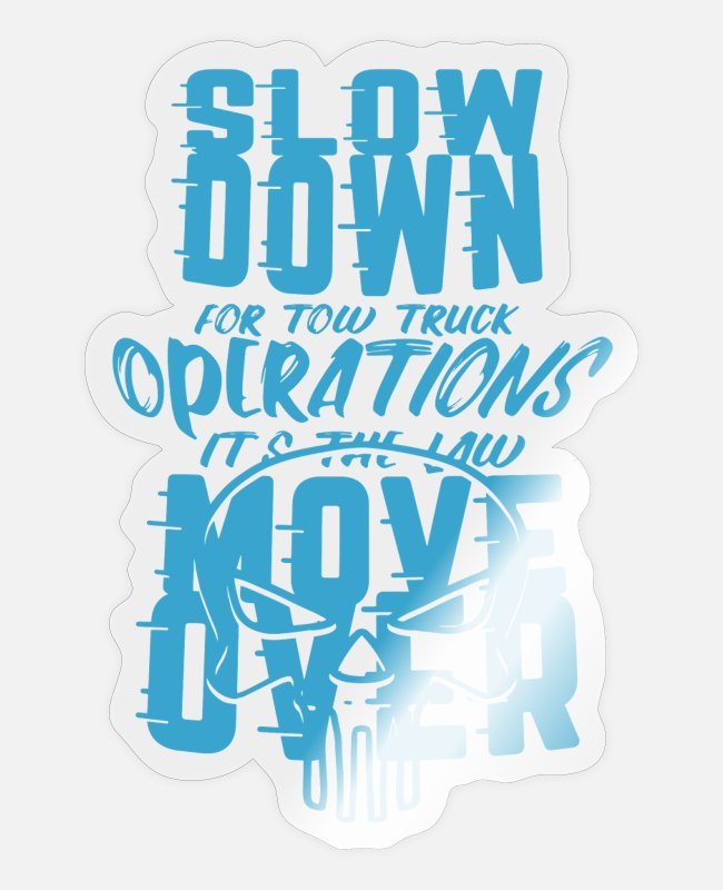 Ups Driver Funny Stickers - TOW TRUCKER: It's The Law Move Over - Sticker transparent glossy