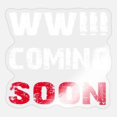 World War World War 3 Coming Soon - Sticker