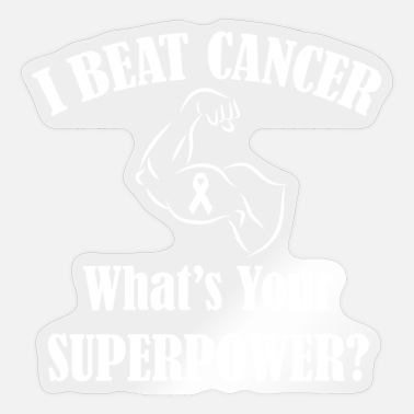Cancer I Beat Cancer | What's Your Superpower? - Sticker