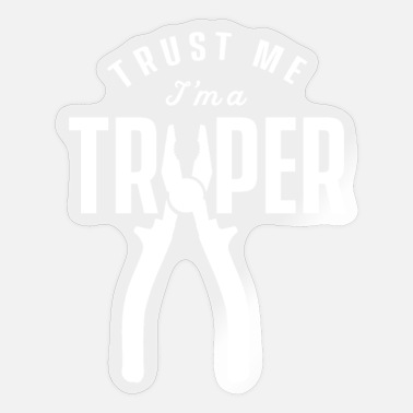 Trap Trapper Trapping Trap - Sticker