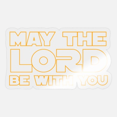 The Lords Force may the lord be with you - Sticker