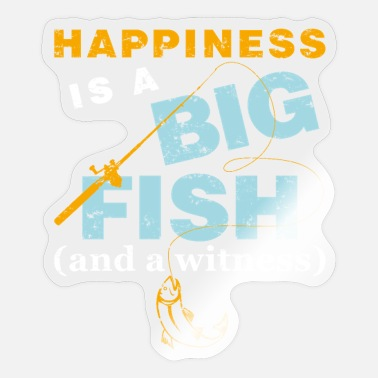 Happy River Fish Happiness is a Big Fish and a Witness Fishing Fath - Sticker