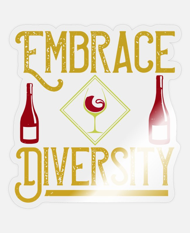 Wine Stickers - Wine - Embrace Diversity - Sticker transparent glossy