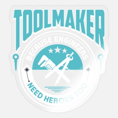 Tool And Die Toolmaker Statement Garage Workshop lover - Sticker