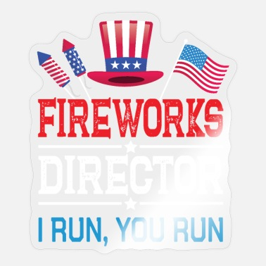 Fireworks Director I Run You Usa Independence Day - Sticker