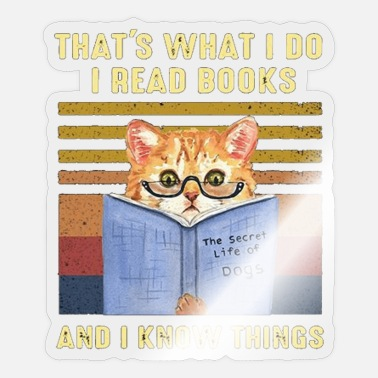 Read Books Know Things thats what i do i read books and i know things - Sticker
