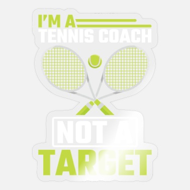 Tennis Trainer Tennis Coach not a Target Funny Tennis Trainer - Sticker