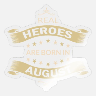 August Real heroes were born in August - Sticker
