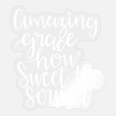 Wretch Amazing Grace How Sweet the Sound - Sticker