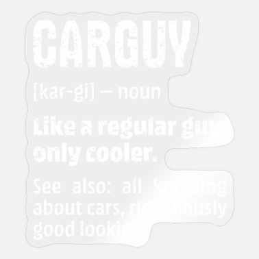 Car Guys Funny Car Guy Gift Car Guy Definition Car Racing M - Sticker