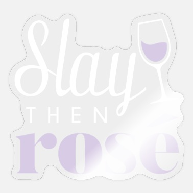 Slay Slay Then Rose - Sticker