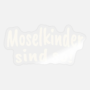 Trier Moselkinder sind so Moselaner Mosel - Sticker
