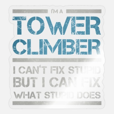 Climber Cell Tower Climber I Wasn't Listening Climbing - Sticker