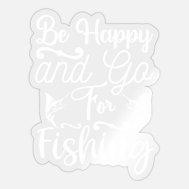 Happy River Fish Be Happy And Go For Fishing - Sticker