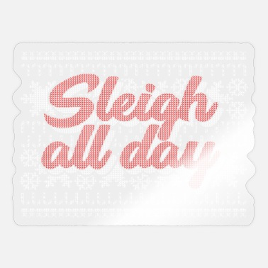 Sleigh all day Ugly Xmas Sweater Christmas - Sticker
