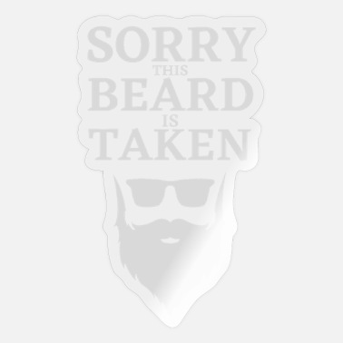 Taken Sorry this Beard is taken funny father's day - Sticker