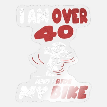 Over 40 Over 40 Years And Ride A Bike Gift - Sticker