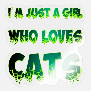 Lynxes I m just a girl who loves cats #6 - Sticker