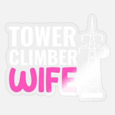 Climber tower climber wife, tower climber - Sticker